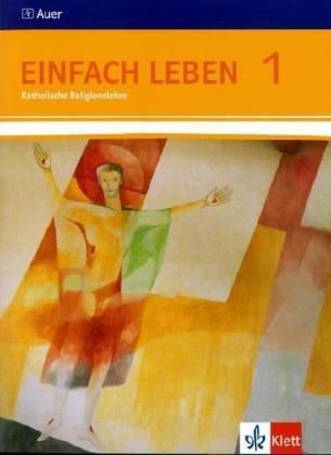 9783120062042: Einfach Leben. Katholische Religion für Realschulen in Baden-Württemberg. Schülerband 5./6. Jahrgangsstufe