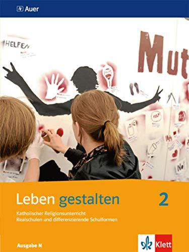 9783120062318: Leben gestalten. Schülerbuch 7./8. Schuljahr. Ausgabe N für Realschulen und differenzierende Schulformen