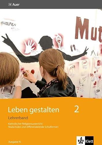 9783120062349: Leben gestalten. Lehrerband 7./8. Schuljahr. Ausgabe N für Realschulen und differenzierende Schulformen