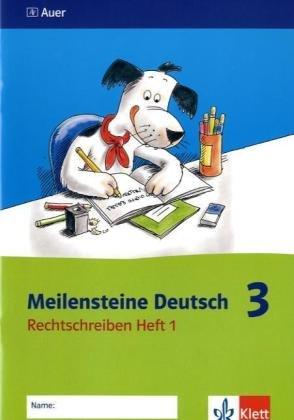 Meilensteine Deutsch - Rechtschreiben / Heft 1 - 3. Klasse - Mohnen, Nicole; Zerr, Martina