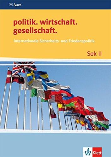 9783120063636: politik.wirtschaft.gesellschaft. Internationale Sicherheits- und Friedenspolitik: Sekundarstufe 2