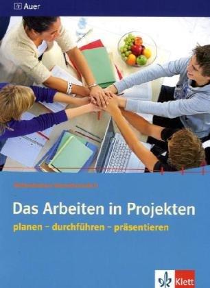 9783120065692: Das Arbeiten in Projekten: Planen - durchführen - präsentieren
