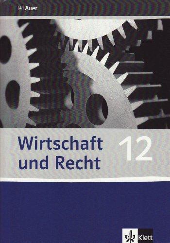 9783120065746: Wirtschaft und Recht / Lösungsband 12. Klasse: Ausgabe für das bayerische Gymnasium (WSG-W)