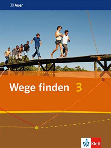 9783120065814: Wege finden. Schülerbuch 9./10. Schuljahr. Ausgabe für die Sekundarstufe I