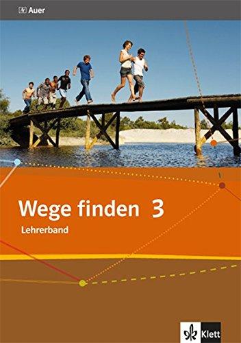 9783120065845: Wege finden 3. 9./10. Schuljahr. Lehrerband