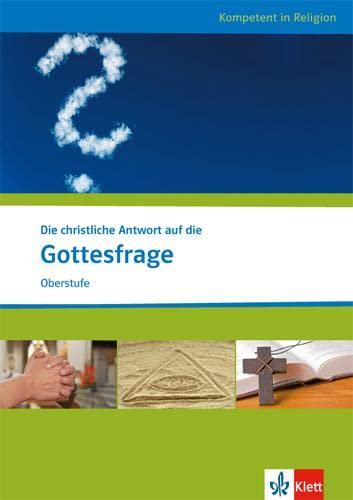 9783120066651: Die christliche Antwort auf die Gottesfrage. Ausgabe für Nordrhein-Westfalen: Katholische und evangelische Religion