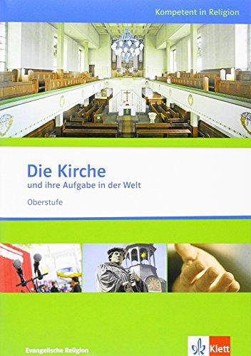 9783120066682: Kompetent in Religion. Die Kirche und ihre Aufgabe in der Welt. Themenheft Evangelische Religion