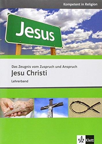 9783120066729: Das Zeugnis vom Zuspruch und Anspruch Jesu Christi. Ausgabe für Nordrhein-Westfalen. Lehrerband