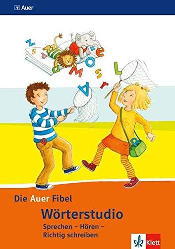 9783120067894: Die Auer Fibel. Wörterstudio. Ausgabe für Bayern - Neubearbeitung 2014