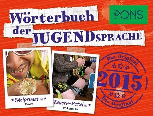 9783120100799: PONS Wörterbuch der Jugendsprache 2015: Das Original