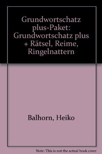Grundwortschatz plus-Paket: Grundwortschatz plus + Rätsel, Reime, Ringelnattern - Heiko Balhorn, Jan P Schniebel, Walter Uihlein