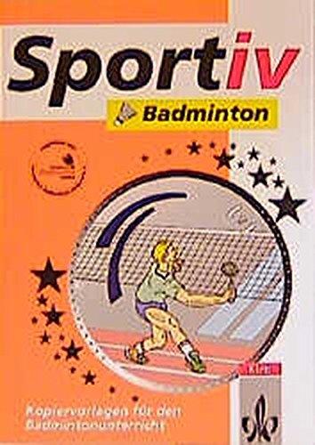 9783120315209: Sportiv: Badminton: Kopiervorlagen für den Badmintonunterricht