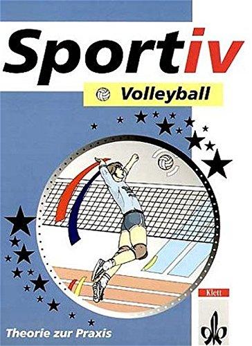 9783120318200: Sportiv: Volleyball: Theorie und Praxis. Schulbücher für den Sportunterricht in der Sekundarstufe II