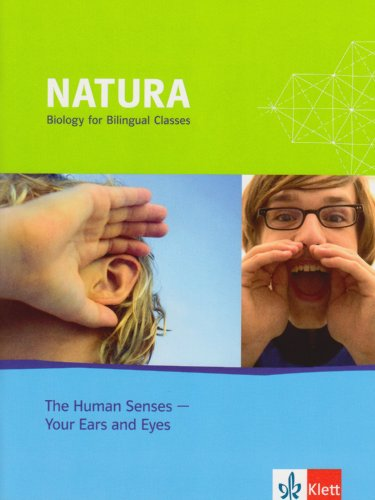 9783120443001: Natura - Biology for bilingual classes / The Human Senses - Your Ears and Eyes