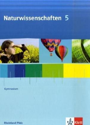 9783120454014: Naturwissenschaften für Gymnasien in Rheinland-Pfalz. Schülerbuch Klasse 5