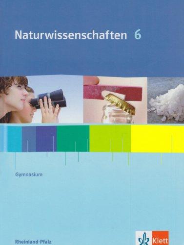 9783120454021: Naturwissenschaften für Gymnasien in Rheinland-Pfalz. 5./6. Schuljahr. Schülerbuch Klasse 6