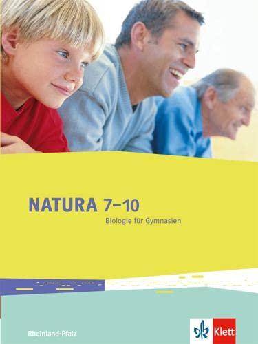 9783120454052: Natura 7-10. Biologie für Gymnasien. Ausgabe für Rheinland-Pfalz. Schülerbuch 7.-10. Schuljahr