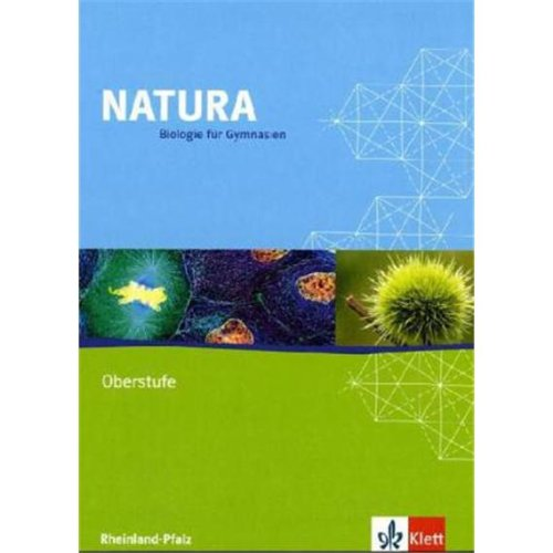 9783120454076: Natura - Biologie für Gymnasien - Ausgabe für die Oberstufe. Schülerbuch 11.-13. Schuljahr. Rheinland-Pfalz