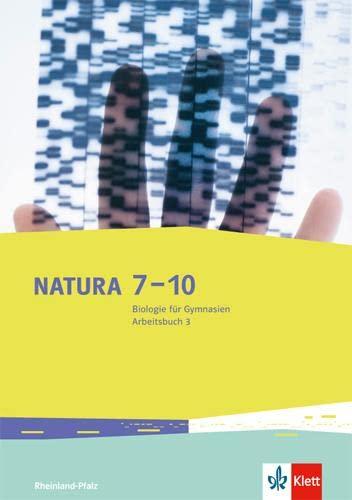 9783120454298: Natura 7-10. Biologie für Gymnasien. Ausgabe für Rheinland-Pfalz. Arbeitsbuch 3