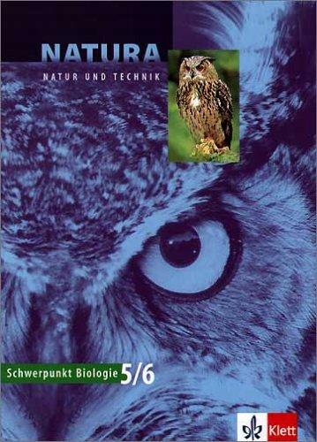 9783120455202: Natura - Natur und Technik: Schwerpunkt Biologie. Ausgabe für Bayern / G8: Schülerbuch 5. und 6. Schuljahr