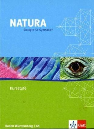 9783120456407: Natura Kursstufe - Biologie für Gymnasien in Baden-Württemberg. Schülerbuch 11./12. Schuljahr