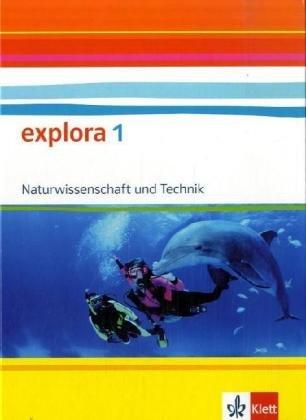 Explora 1. Naturwissenschaft und Technik SEK I: