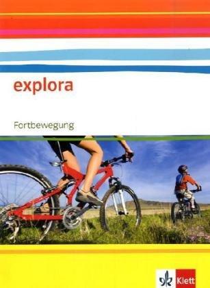 9783120456544: Explora - Naturwissenschaft und Technik. Schülerbuch - Band 1: 8. Schuljahr: Fortbewegung