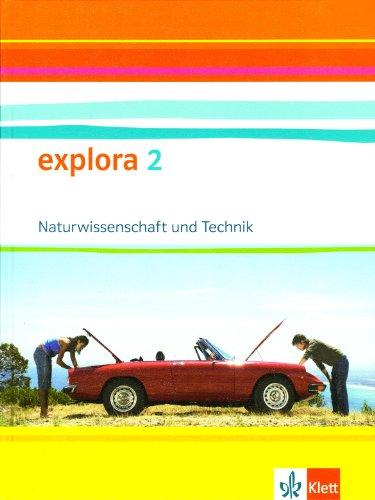 9783120456605: Explora - Naturwissenschaft und Technik 2. Schülerbuch 9. Schuljahr. Ausgabe Baden-Württemberg
