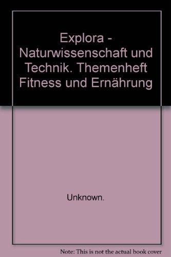 9783120456612: Explora - Naturwissenschaft und Technik. Themenheft Fitness und Ernährung: Fitness und Ernährung
