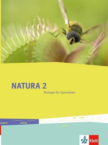 9783120491217: Natura Biologie. Schülerbuch 7.-10. Schuljahr. Ausgabe für Bremen, Brandenburg, Hessen, Saarland und Schleswig-Holstein