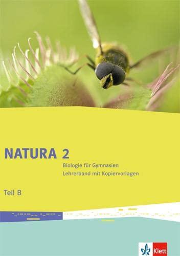 9783120491255: Natura Biologie. Lehrerband mit CD-ROM Teil B. 7.-10. Schuljahr. Ausgabe f�r Bremen, Brandenburg, Hessen, Saarland und Schleswig-Holstein