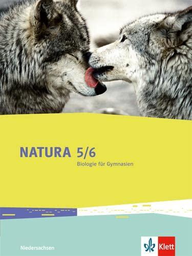 9783120493013: Natura  - Biologie f�r Gymnasien. Sch�lerbuch 5./6. Schuljahr. Ausgabe f�r Niedersachsen