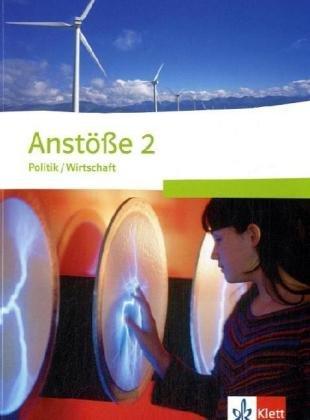 9783120654100: Anstöße 2. Schülerbuch. Klassen 7-9 Gymnasium, 9-10 Realschule: Politik/Wirtschaft
