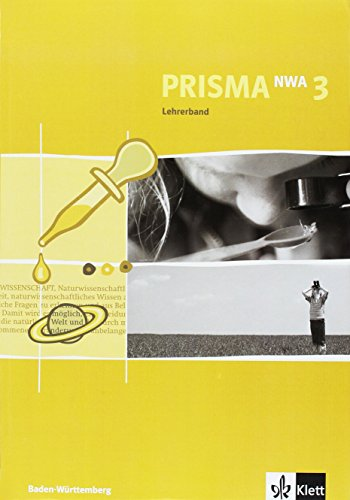 9783120686118: Prisma NWA. Naturwissenschaftliches Arbeiten. Ausgabe für Baden-Württemberg. Lehrerband 7. Schuljahr