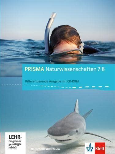 9783120689423: Prisma Naturwissenschaften 7./8. Schuljahr. Schülerbuch Differenzierende Ausgabe. Ausgabe für Nordrhein-Westfalen