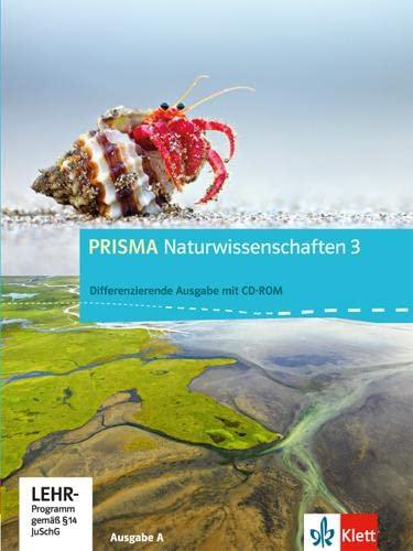 9783120689508: PRISMA Naturwissenschaften 3. Ausgabe A - Differenzierende Ausgabe. Schülerbuch mit Schüler-CD-ROM. 9./10. Schuljahr
