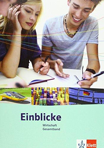 9783121035106: Einblicke Wirtschaft. Schülerbuch Gesamtband 7.-10. Schuljahr. Ausgabe für Niedersachsen