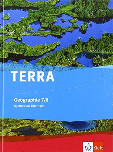 9783121040087: TERRA Geographie für Thüringen - Ausgabe für Gymnasien (Neue Ausgabe). Schülerbuch 7./8. Schuljahr