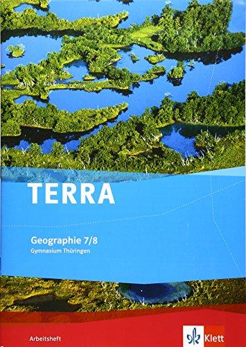 9783121040483: TERRA Geographie für Thüringen - Ausgabe für Gymnasien (Neue Ausgabe). Arbeitsheft 7./8. Schuljahr