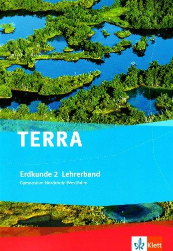 9783121040520: TERRA Erdkunde für Nordrhein-Westfalen. Lehrerband. Band 2. Ausgabe für Gymnasien: Ausgabe für Gymnasien