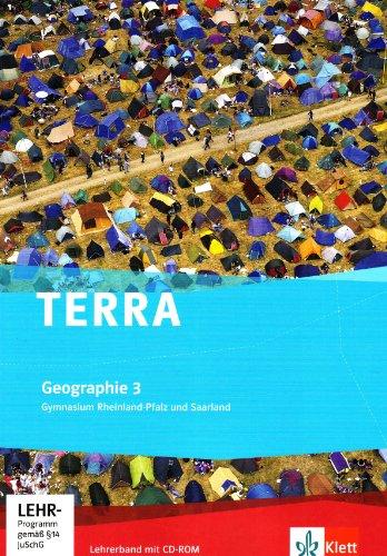 TERRA Geographie, Ausgabe Gymnasium Rheinland-Pfalz und Saarland 9./10. Klasse, Lehrerband mit CD-ROM