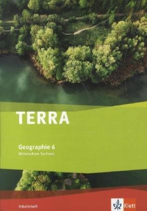 9783121042852: TERRA Geographie für Sachsen - Ausgabe für Mittelschulen. Neue Ausgabe. Arbeitsheft 6. Schuljahr