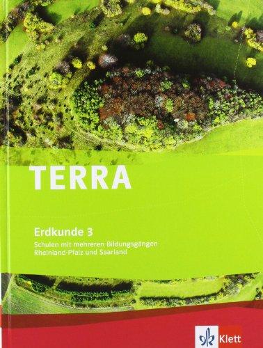 9783121043125: TERRA Erdkunde 3 für Rheinland-Pfalz und Saarland. Ausgabe für Schulen mit mehreren Bildungsgängen. Schülerbuch 9./10. Schuljahr mit CD-ROM