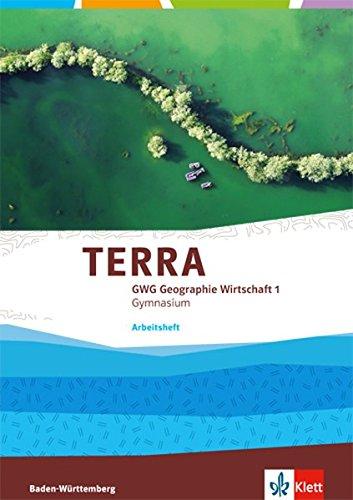 9783121046713: TERRA GWG 1. Arbeitsheft 5. Klasse. Geographie und Wirtschaft für Gymnasien in Baden-Württemberg