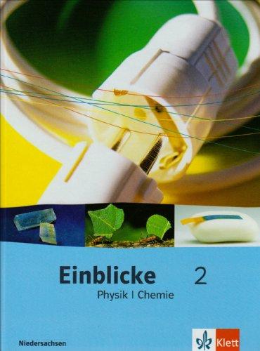 9783121133468: Einblicke Physik/Chemie 2.  Sch�lerbuch 7.-9. Schuljahr. Ausgabe f�r Niedersachsen