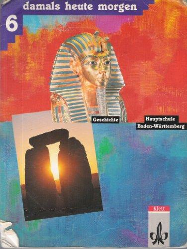 9783121221400: Damals, heute, morgen, Ausgabe Hauptschule Baden-Württemberg, 6. Schuljahr