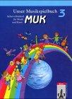 9783121726301: Unser Musikspielbuch MUK, Sch�lerbuch