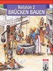 9783121744206: Religion - Brücken bauen, Bd.2, Religionsbuch für das 2. Schuljahr (Livre en allemand)