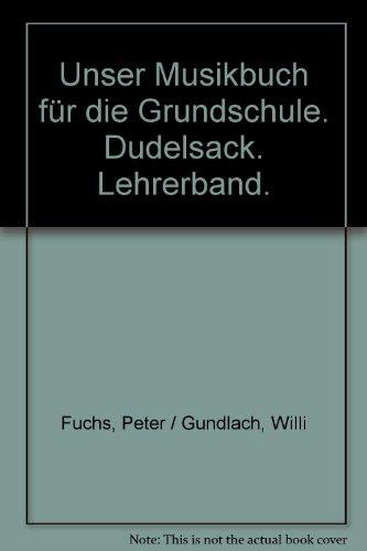 9783121751907: Unser Musikbuch für die Grundschule. Dudelsack. Lehrerband.
