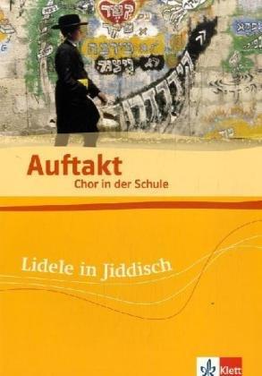 9783121789252: Auftakt. Chor in der Schule / Lidele in Jiddisch by Jäger, Tilman